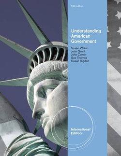 Understanding American Government, International Edition
