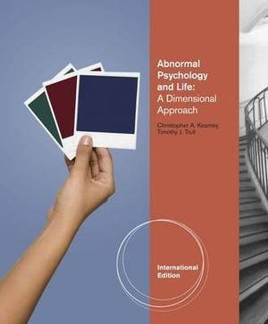 Abnormal Psychology and Life : A Dimensional Approach, International Edition