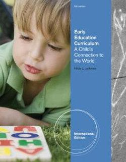 Early Education Curriculum : A Child's Connection to the World, International Edition
