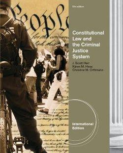 Constitutional Law and the Criminal Justice System, International Edition