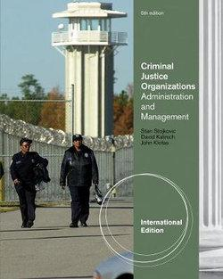 Criminal Justice Organizations : Administration and Management, International Edition