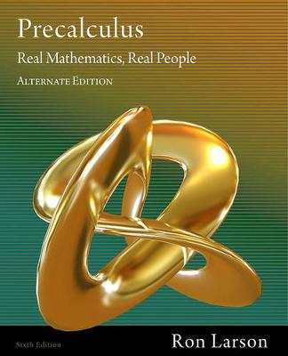 Precalculus : Real Mathematics, Real People, Alternate Edition