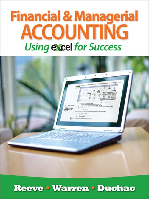 Financial and Managerial Accounting Using Excel� for Success (with Essential Resources: Excel Tutorials Printed Access Card)