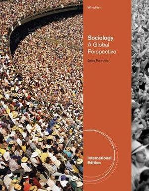 Sociology : A Global Perspective, International Edition