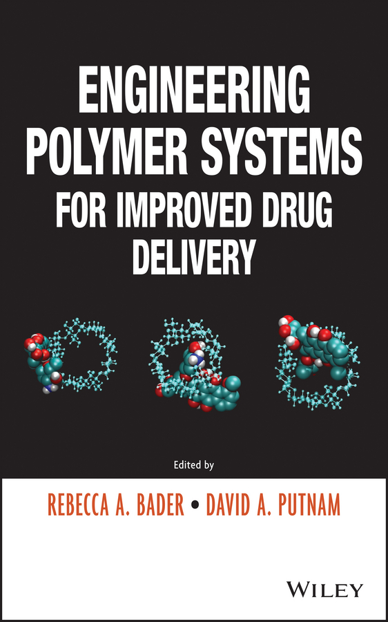 Engineering Polymer Systems for Improved Drug Delivery