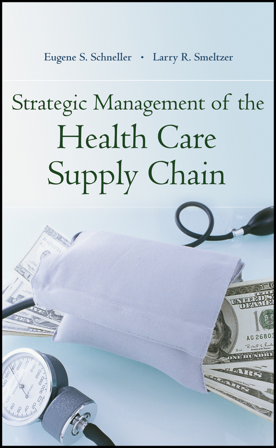 Strategic Management of the Health Care Supply Chain
