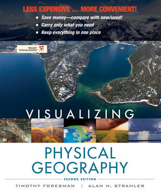 Visualizing Physical Geography 2e Binder Ready Version + WileyPLUS Registration Card