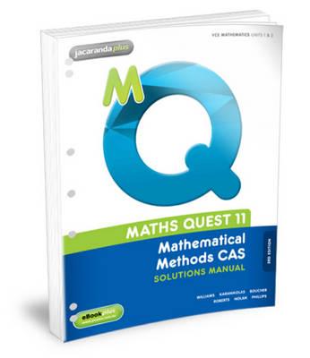 Maths Quest 11 Mathematical Methods CAS Solutions Manual 3E Flexisaver & eBookPLUS