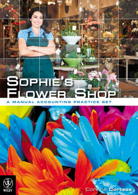 Sophie's Flower Shop: A Manual Accounting Practice Set