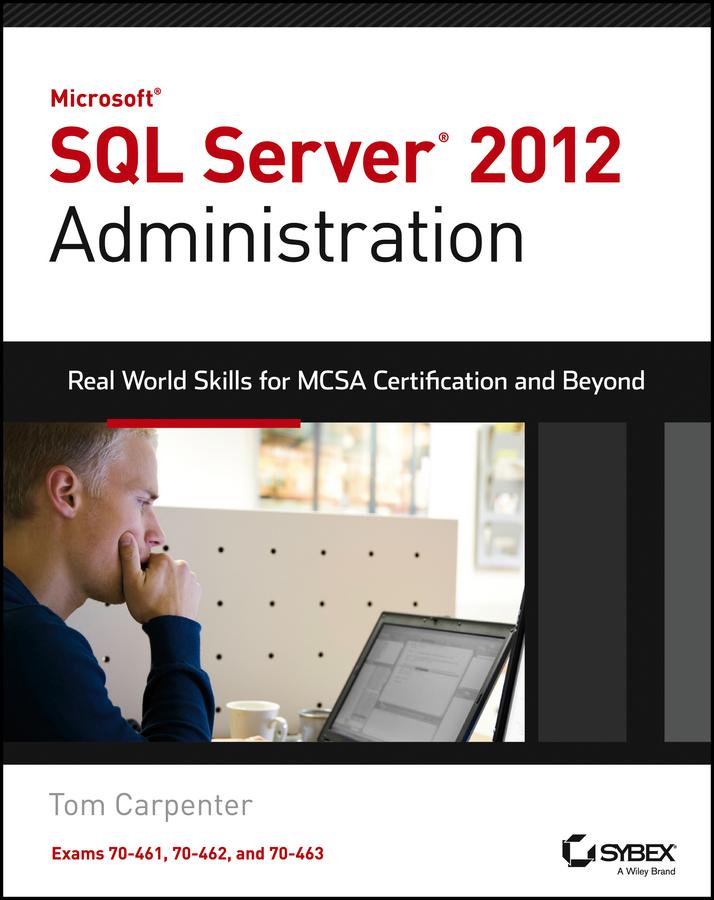 Microsoft SQL Server 2012 Administration