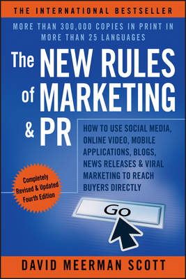 The New Rules of Marketing & PR: How to Use Social Media, Online Video, Mobile Applications, News Releases, and Viral Marketing to Reach Buyers