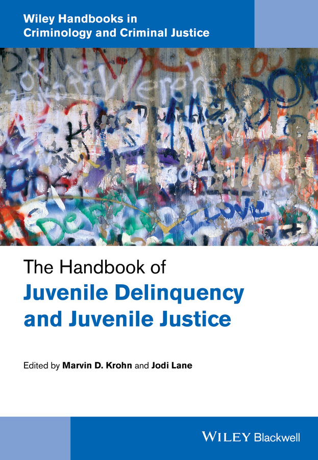The Handbook of Juvenile Delinquency and Juvenile Justice