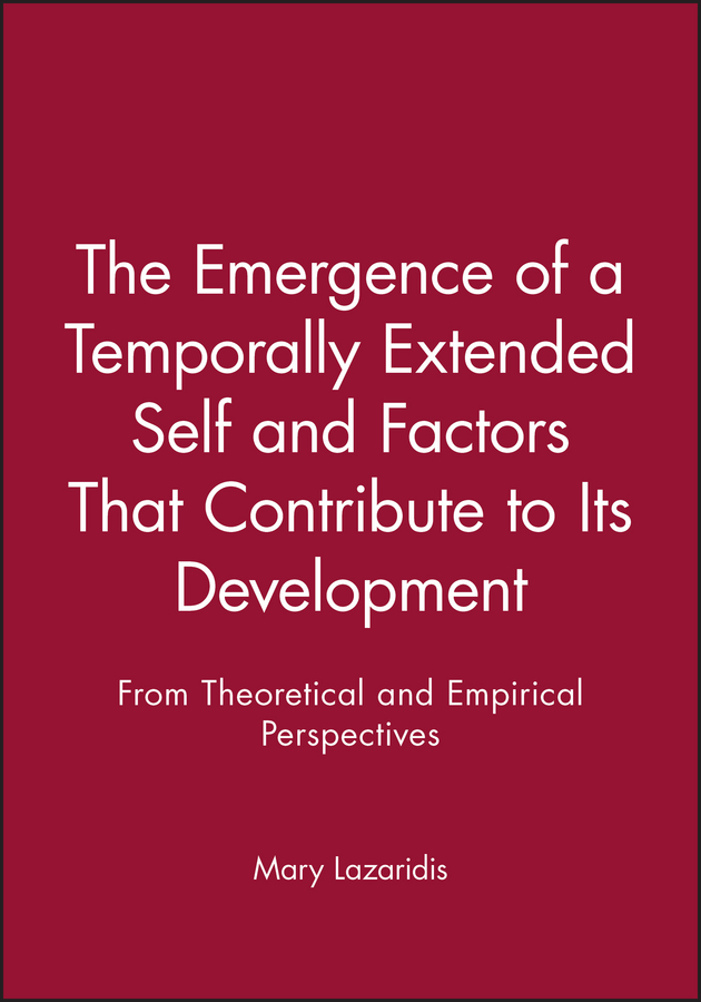The Emergence of a Temporally Extended Self and Factors That Contribute to Its Development