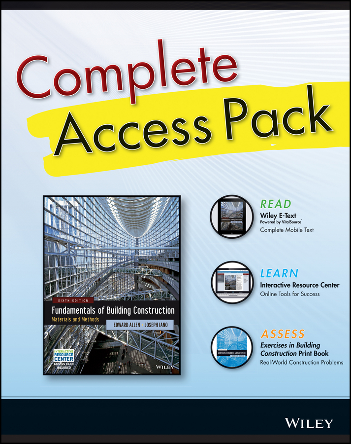 Building Construction 6th Edition Complete Access Pack with Wiley E-Text, Construction Exercises 6th Edition, and Interactive Resource Center Access Card