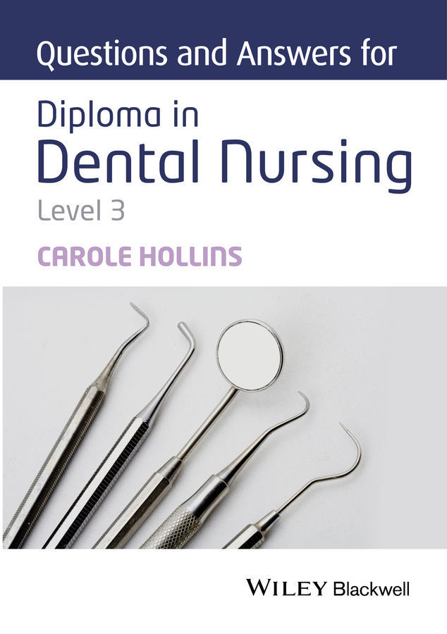 Questions and Answers for Diploma in Dental Nursing, Level 3