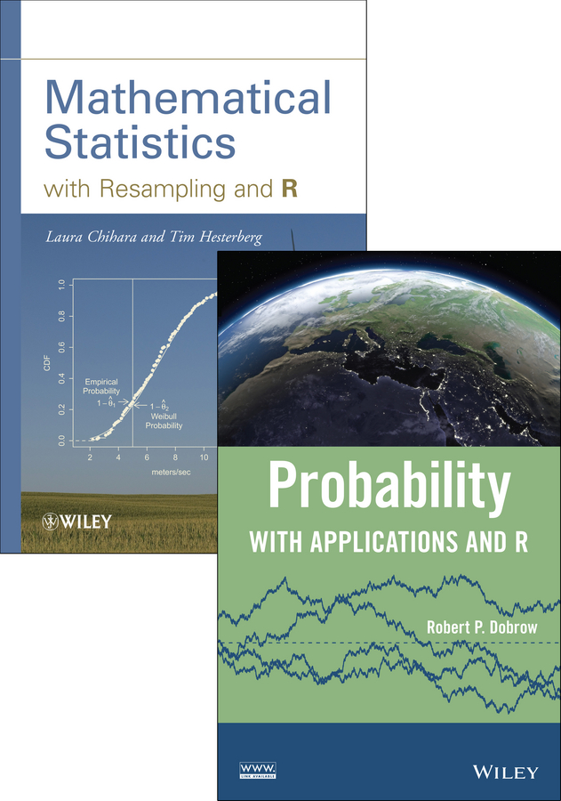 Mathematical Statistics with Resampling and R & Probability with Applications and R Set
