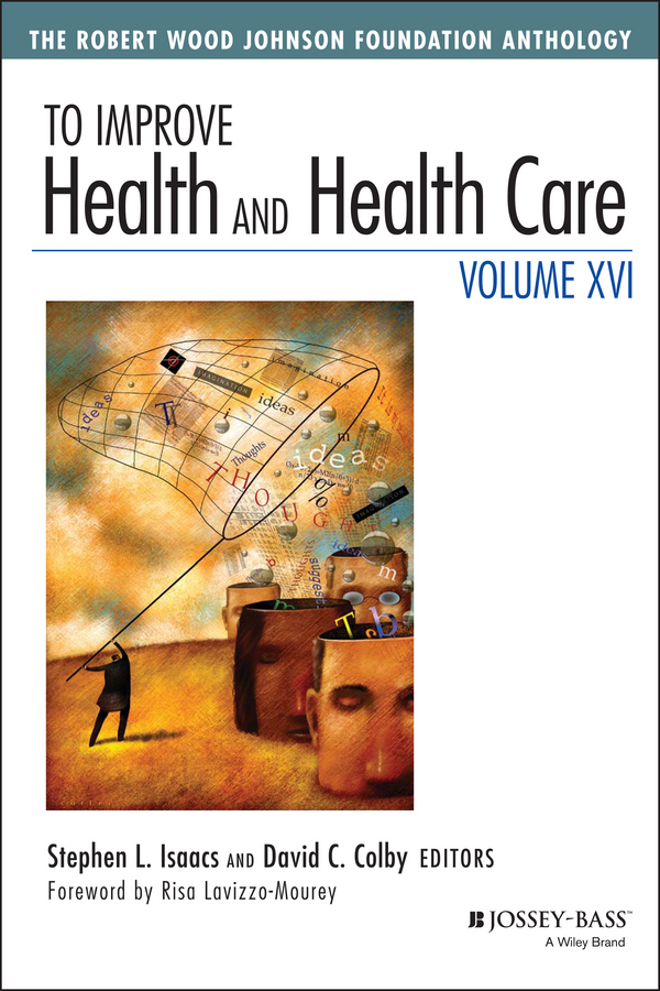 To Improve Health and Health Care, Volume XVI