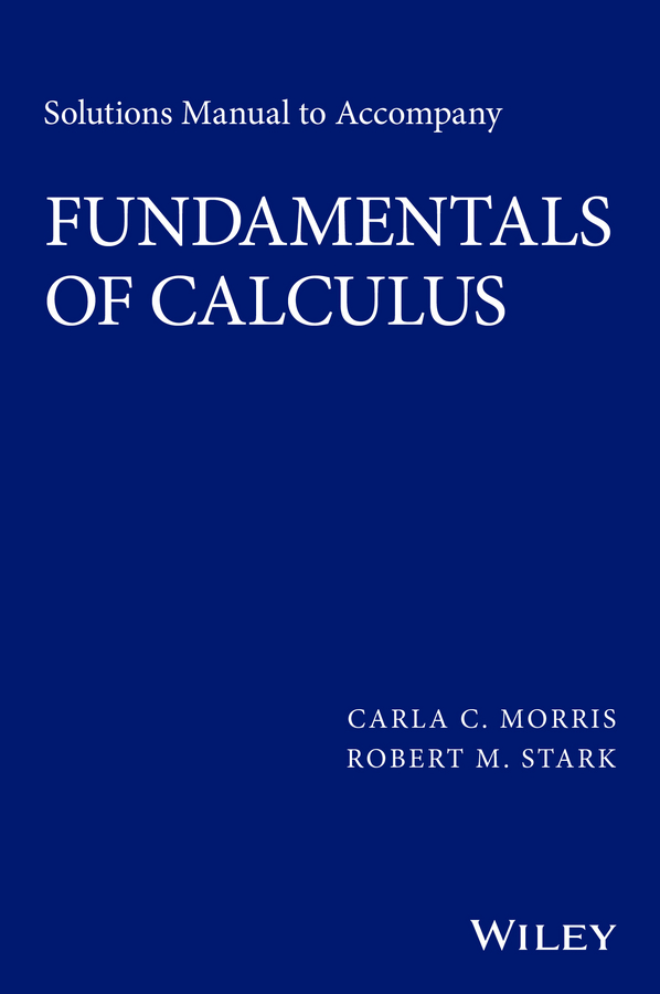 Solutions Manual to accompany Fundamentals of Calculus