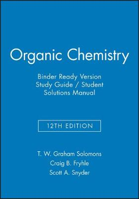 Organic Chemistry, 12e Binder Ready Version Study Guide & Student Solutions Manual