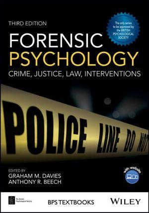 Forensic Psychology: Crime, Justice, Law, Interventions, 3rd Edition