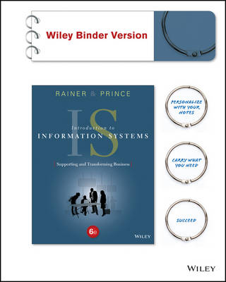 Introduction to Information Systems (Wiley Binder Version)