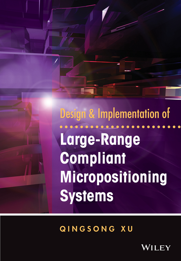 Design and Implementation of Large-Range Compliant Micropositioning Systems