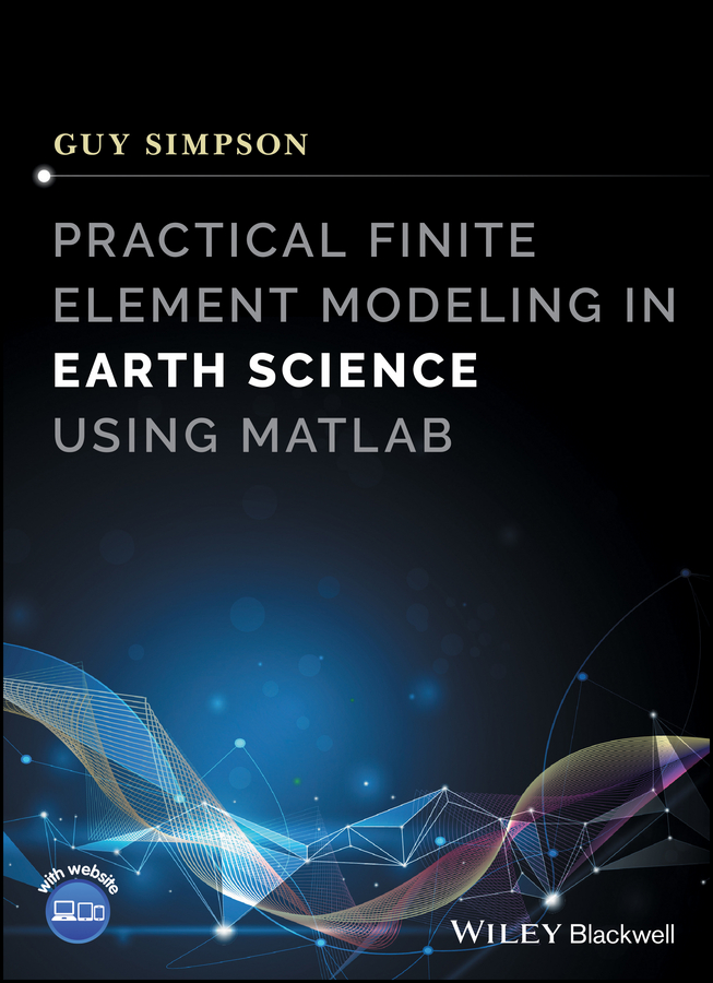 Practical Finite Element Modeling in Earth Science using Matlab