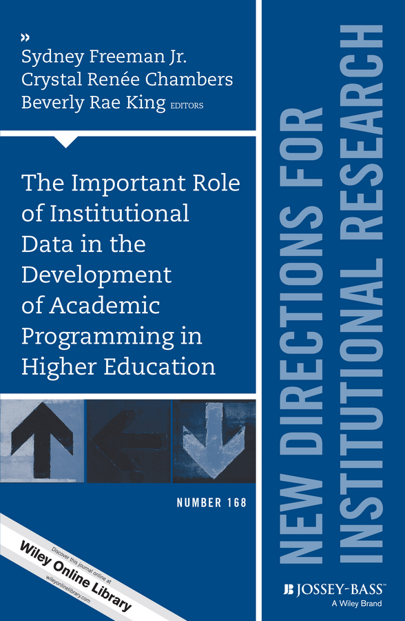 The Important Role of Institutional Data in the Development of Academic Programming in Higher Education