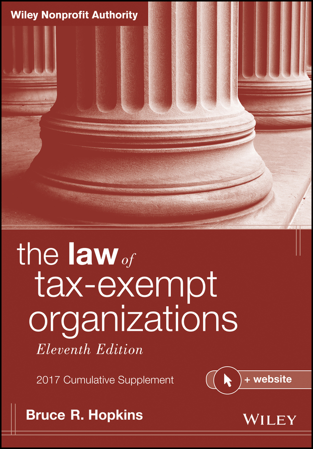 The Law of Tax-Exempt Organizations, 2017 Cumulative Supplement