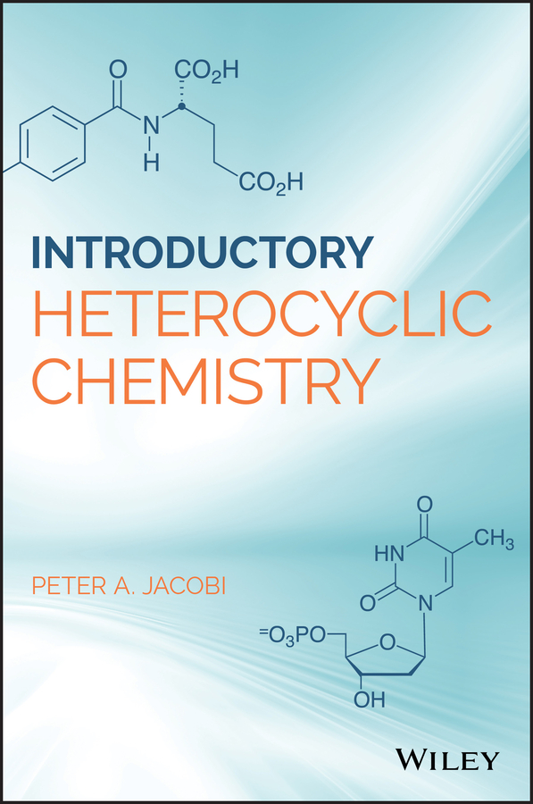 Introduction to Heterocyclic Chemistry