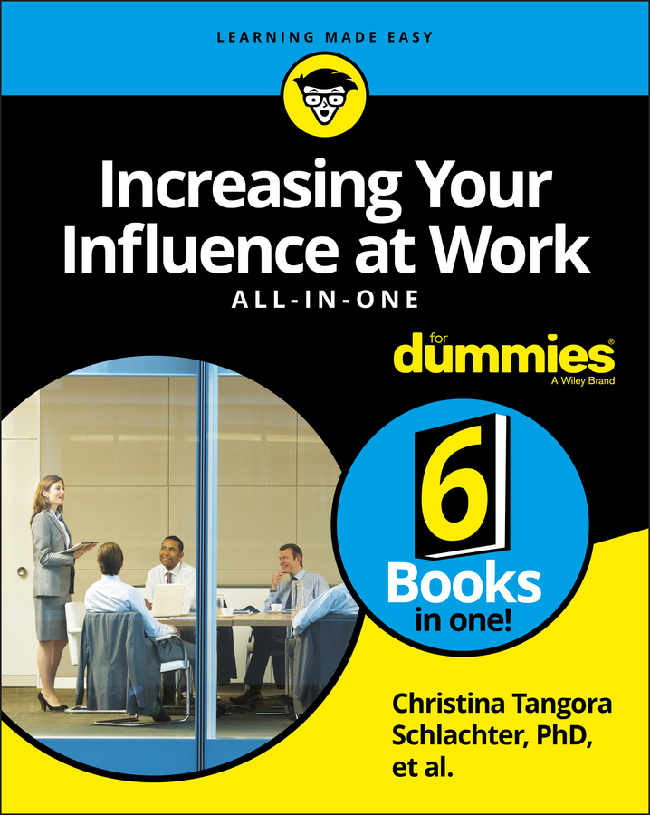 Increasing Your Influence at Work All-In-One For Dummies