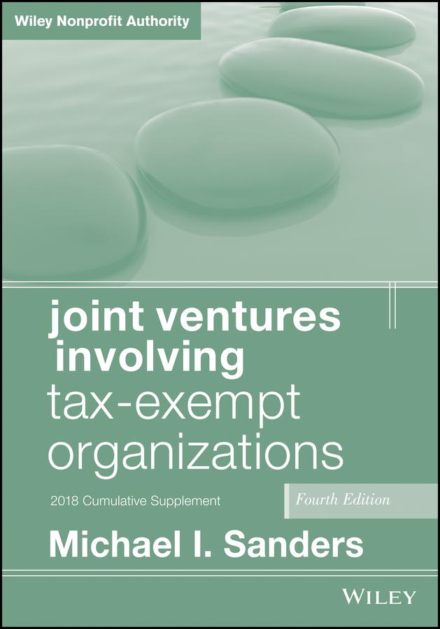 Joint Ventures Involving Tax-Exempt Organizations, 2018 Cumulative Supplement