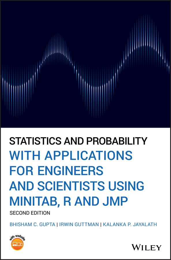 Statistics and Probability with Applications for Engineers and Scientists Using MINITAB, R and JMP