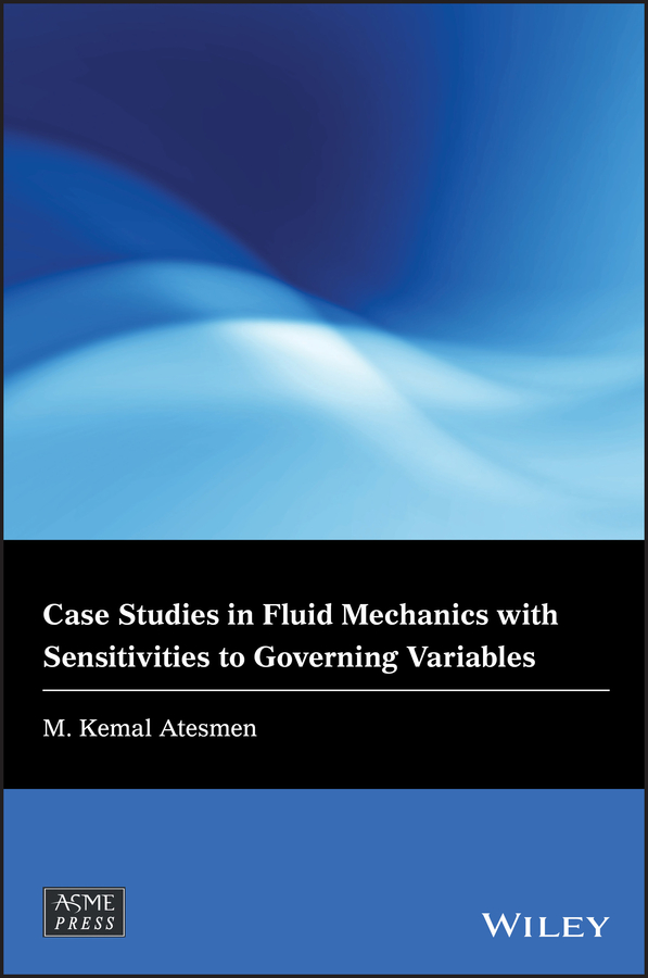Case Studies in Fluid Mechanics with Sensitivities to Governing Variables