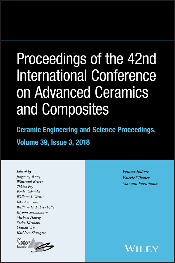 Proceedings of the 42nd International Conference on Advanced Ceramics and Composites, Ceramic Engineering and Science Proceedings, Issue 3