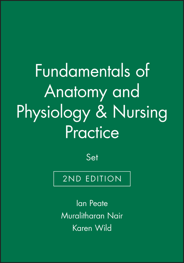 Fundamentals of Anatomy and Physiology 2e & Nursing Practice 2e Set