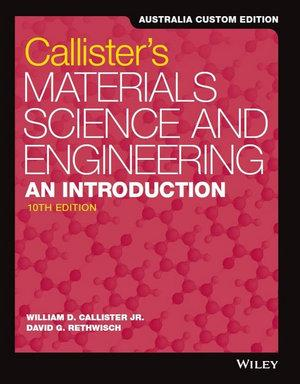 Materials Science and Engineering: An Introduction and WileyPLUS Pack, 10e Australia & New Zealand Edition