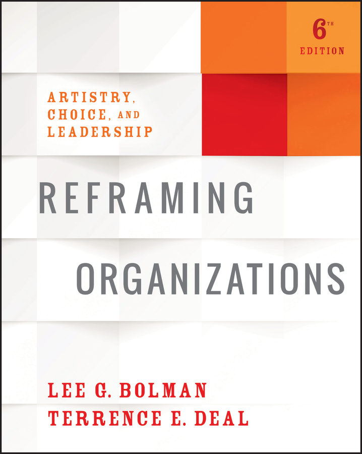 Reframing Organizations & The Leadership Challenge & Practicing Leadership Principles and Applications Set