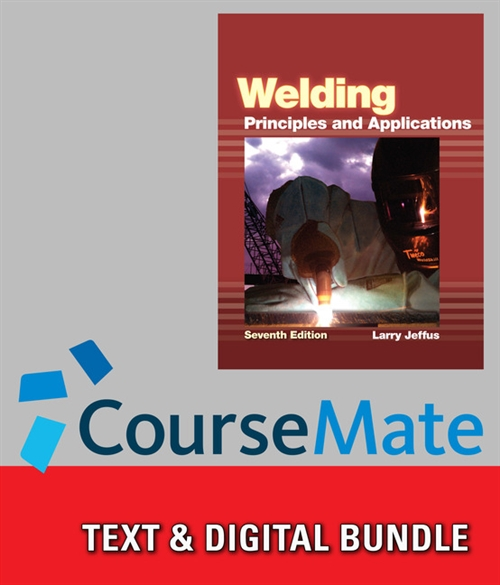 Bundle: Welding: Principles and Applications + CourseMate, 2 terms (12 months) Printed Access Card