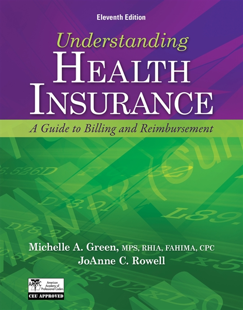 Understanding Health Insurance : A Guide to Billing and Reimbursement (with Premium Website Printed Access Card and Cengage EncoderPro.com Demo Printed Access Card)