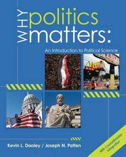 Why Politics Matters : An Introduction to Political Science (book only)