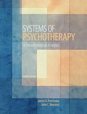Systems of Psychotherapy : A Transtheoretical Analysis