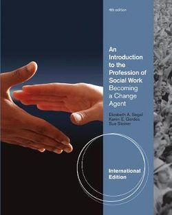An Introduction to the Profession of Social Work, International Edition