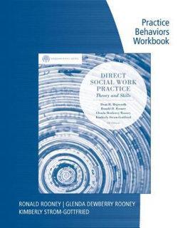 Practice Behaviors Workbook for Hepworth/Rooney/Dewberry Rooney/Strom-Gottfried/Larsen's Brooks/Cole Empowerment Series: Direct Social Work Practice, 9th