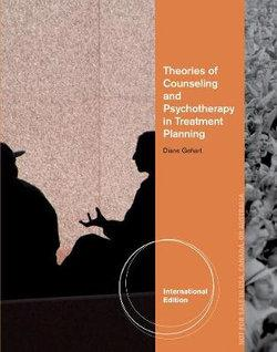 Theory and Treatment Planning in Counseling and Psychotherapy, International Edition