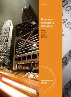 Business Analysis and Valuation : Using Financial Statements, International Edition (Text Only)