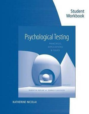 Student Workbook for Kaplan/Saccuzzo's Psychological Testing: Principles, Applications, and Issues, 8th