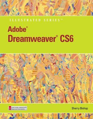 Adobe� Dreamweaver� CS6 Illustrated with Online Creative Cloud Updates