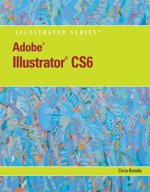 Adobe� Illustrator� CS6 Illustrated with Online Creative Cloud Updates