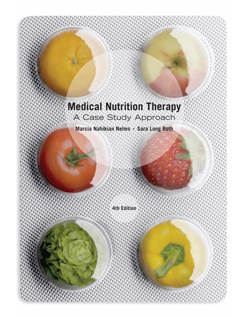 Medical Nutrition Therapy : A Case Study Approach